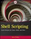 Shell Scripting: Expert Recipes for Linux, Bash and More - Steve Parker