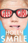 Geek Girl (Geek Girl, Book 1) by Smale, Holly (2013) Paperback - Holly Smale