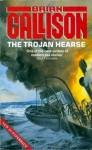 The Trojan Hearse - Brian Callison