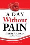 A Day Without pain - MD, FASAM Mel Pohl, Mike Donahue