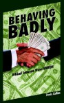 Behaving Badly: Ethical Lessons from Enron - Denis Collins