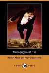 Messengers of Evil (Dodo Press) - Marcel Allain, Pierre Souvestre