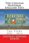 The Chilean National English Test: The Years 2001 - 2014 - Thomas Jerome Baker