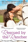 Rescued By the Rancher (Entangled Bliss) (Tall Pines Ranch) - Victoria James