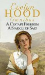 Evelyn Hood omnibus : A Certain Freedom and A Sparkle of Salt - Evelyn Hood