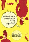 O psychiatrach, psychologach i innych psychozach - Avia Rodrigo Munoz, Chrobak Marzena