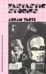 Fantastic Stories - Abram Tertz, Ronald Francis Hingley, Manya Harari, Max Hayward