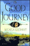 The Good Journey - Micaela Gilchrist