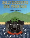 Sally Discovers Dog Mountain - Stephen Huneck