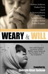 Weary and Will: True and Fictional Accounts of the Bible's Most Beloved but Hardest to Live by Scriptures - Sherryle Kiser Jackson, Janell, Charlene Anderson, Isaiah David Paul, Ondrea Davis, Judine Slaughter, Cherilyn Shahid, Shelia Lipsey, G. Francis Johnson