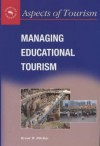 Managing Educational Tourism - Brent W. Ritchie, Christopher P. Cooper