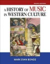 A History of Music in Western Culture Plus Mysearchlab - Access Card Package - Mark Evan Bonds