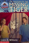 The Mystery of the Missing Tiger (Mystic Lighthouse) - Laura E. Williams