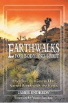 Earthwalks for Body and Spirit: Exercises to Restore Our Sacred Bond with the Earth - James Endredy, Victor Sanchez