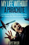 My Life Without a Parachute - Skye Taylor