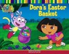 Dora's Easter Basket (Dora The Explorer) - Susan T. Hall