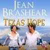 Texas Hope: Sweetgrass Springs Stories: Texas Heroes, Book 16 - Eric G. Dove, Jean Brashear
