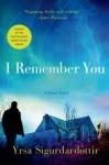 [ I Remember You: A Ghost Story Sigurdardottir, Yrsa ( Author ) ] { Hardcover } 2014 - Yrsa Sigurdardottir