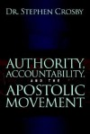 Authority, Accountability, and the Apostolic Movement - Stephen Crosby