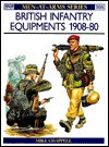 British Infantry Equipments, 1908-80 - Mike Chappell