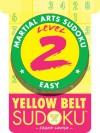 Martial Arts Sudoku Level 2: Yellow Belt Sudoku - Frank Longo