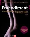 Embodiment; Die Wechselwirkung von Körper und Psyche verstehen und nutzen (German Edition) - Benita Cantieni, Gerald Hüther, Maja Storch, Wolfgang Tschacher
