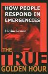 The True Golden Hour: How People Respond in Emergencies - Hayim Granot