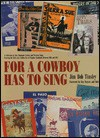 For a Cowboy Has to Sing: A Collection of Sixty Romantic Cowboy and Western Songs, Covering the Fifty-Year Golden Era of Popular Standards Between 1905 and 1957 - Jim Bob Tinsley, Roy Rogers, Dale Evans Rogers