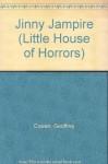 Jinny Jampire (Little House of Horrors) - Geoffrey Cowan, Jonathan Lambert