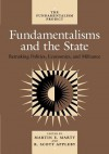 Fundamentalisms and the State: Remaking Polities, Economies, and Militance - Martin E. Marty, Martin E. Marty, R. Scott Appleby, John H. Garvey