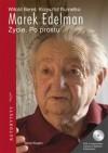 Marek Edelman. Życie. Po prostu - Witold Bereś, Krzysztof Burnetko
