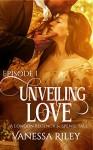Unveiling Love: A Regency Romance (A London Regency Romantic Suspense Tale Book 1) - Vanessa Riley