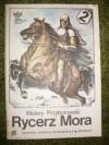 Rycerz Mora 2 - Walery Przyborowski