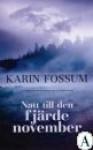 Natt till den fjärde november - Karin Fossum