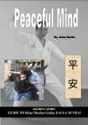 Peaceful Mind: Masters Series Guide to Heian Shodan-Godan Kata and Bunkai - John Burke
