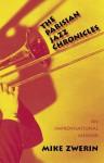 The Parisian Jazz Chronicles: An Improvisational Memoir - Mike Zwerin