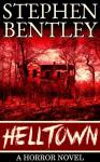 Helltown: A Horror Novel - Stephen Bentley