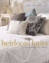 Heirloom Knits: 20 Classic Designs to Cherish - Judith McLeod-Odell