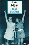 That Summer - David Edgar