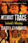 Without Trace: Ireland's Missing - Barry Cummins