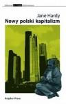 Nowy polski kapitalizm - Jane Hardy