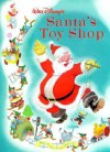 Walt Disney's Santa's Toy Shop: Walt Disney Classic Edition - Monique Peterson