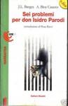 Sei problemi per don Isidro Parodi - Jorge Luis Borges, Adolfo Bioy Casares, Vanna Brocca, Rosa Rossi