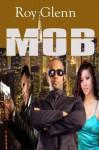 The Mike Black Saga; MOB - Roy Glenn