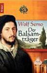 Der Balsamträger - Wolf Serno