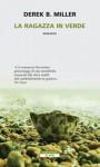 La ragazza in verde - Derek B. Miller, Raffaella Vitangeli