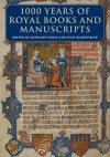 1000 Years of Royal Books and Manuscripts - Kathleen Doyle, Scot McKendrick