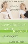 Conversaciones Con Proposito Para Mujeres - Katie Brazelton