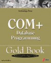 COM+ Database Programming Gold Book [With CDROM] - Nathan Wallace