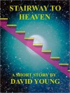 Stairway to Heaven - David Young